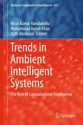Trends in Ambient Intelligent Systems: The Role of Computational Intelligence