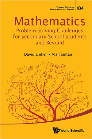 Mathematics Problem Solving Challenges for Secondary School Students and Beyond