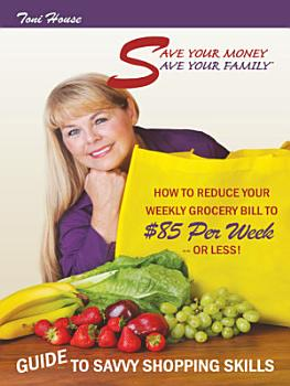 Save Your Money  Save Your Family TM Guide to Savvy Shopping Skills  PDF