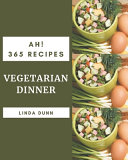 Ah 365 Vegetarian Dinner Recipes Book PDF