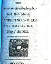The lass o' Ballochmyle, Auld Rob Morris [and other songs, by R. Burns.].
