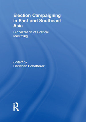 Election Campaigning in East and Southeast Asia PDF