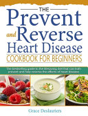 The Prevent and Reverse Heart Disease Cookbook for Beginners
