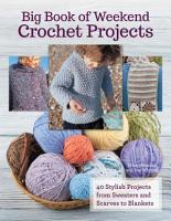 Big Book Of Weekend Crochet Projects PDF