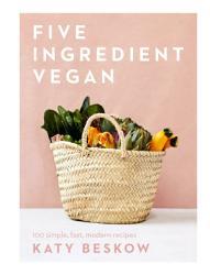 Five Ingredient Vegan Book PDF