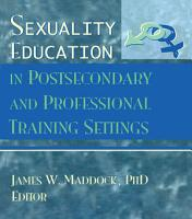Sexuality Education in Postsecondary and Professional Training Settings PDF