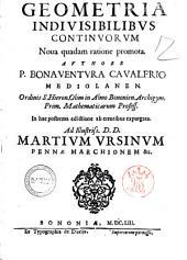 Geometria indiuisibilibus continuorum noua quadam ratione promota. Authore P. Bonauentura Caualerio ..