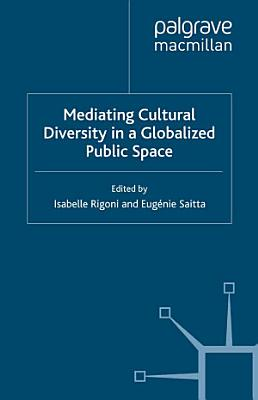 Mediating Cultural Diversity in a Globalised Public Space PDF