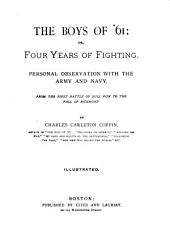 The Boys of '61, Or, Four Years of Fighting : Personal Observation with the Army and Navy, from the First Battle of Bull Run to the Fall of Richmond