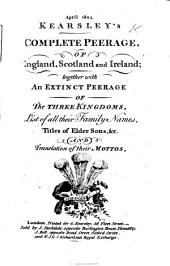 Kearsley's Complete Peerage, of England, Scotland and Ireland; together with an extinct peerage, etc
