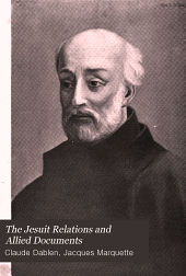 The Jesuit Relations and Allied Documents: Travels and Explorations of the Jesuit Missionaries in New France, 1610-1791; the Original French, Latin, and Italian Texts, with English Translations and Notes, Volume 5