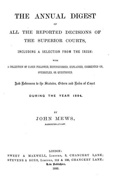 The Annual Digest Of All The Reported Decisions Of The Superior Courts Including A Selection From The Irish