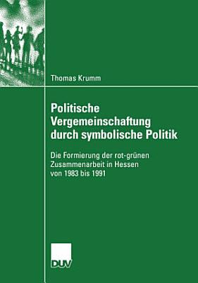 Politische Vergemeinschaftung durch symbolische Politik PDF