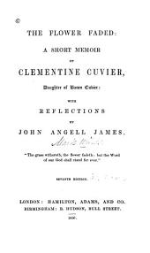 The Flower Faded: A Short Memoir of Clementine Cuvier, Daughter of Baron Cuvier