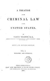 A Treatise on the Criminal Law of the United States: Volume 1