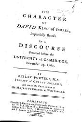 "The Character of David King of Israel, Impartially Stated: in a Discourse Preached Before the University of Cambridge, November 29. 1761. [A Reply to ""The History of the Man After God's Own Heart"", by John Noorthouck.]"