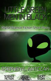 Little Green Men in Black: Digital Science Fiction Short Story