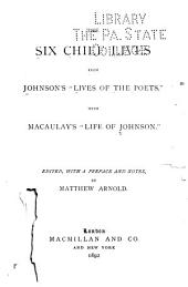 """The Six Chief Lives from Johnson's """"Lives of the Poets."""""""