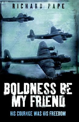 Boldness Be My Friend PDF