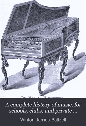 A Complete History of Music, for Schools, Clubs, and Private Readings