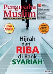 Edisi 04/2012 - Majalah Pengusaha Muslim: Hijrah dari Riba di Bank Syariah