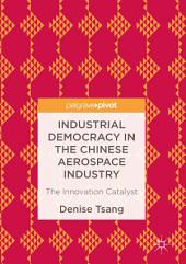 Industrial Democracy in the Chinese Aerospace Industry: The Innovation Catalyst