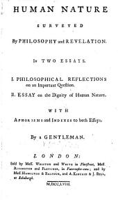 Human nature surveyed by philosophy and revelation, in 2 essays, by a gentleman [A. Wilson].