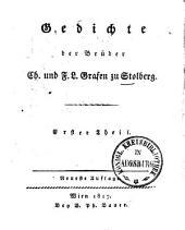 Gedichte der Brüder Ch. & F. L. Grafen zu Stolberg: Band 1