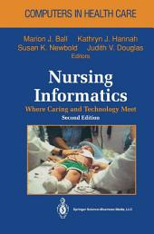 Nursing Informatics: Where Caring and Technology Meet, Edition 2