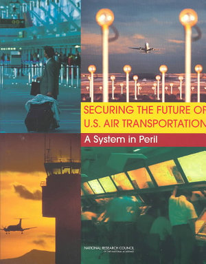 Securing the Future of U S  Air Transportation PDF
