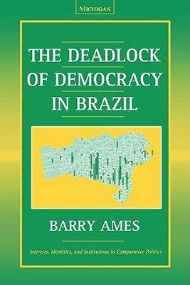 The Deadlock of Democracy in Brazil