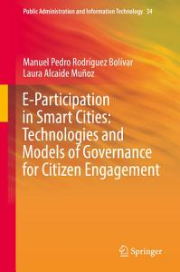 E Participation in Smart Cities  Technologies and Models of Governance for Citizen Engagement