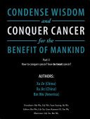 Condense Wisdom and Conquer Cancer for the Benefit of Mankind