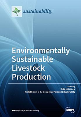 Environmentally Sustainable Livestock Production