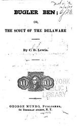Bugler Ben  Or  The Scout of the Delaware PDF