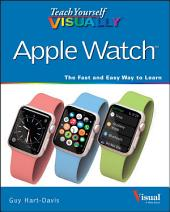 Teach Yourself VISUALLY Apple Watch
