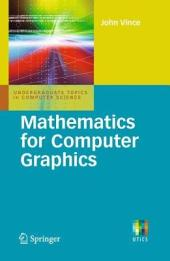 Mathematics for Computer Graphics: Edition 3