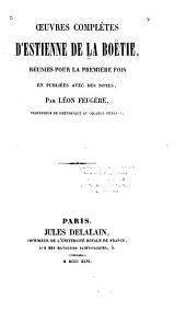 Œuvres complètes d'Estienne de La Boëtie: réunies pour la première fois et pub. avec des notes
