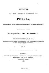 Journal of the British Embassy to Persia; Embellished with Numerous Views Taken in India and Persia; Also a Dissertation Upon the Antiquities of Persepolis