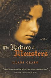The Nature of Monsters: A Novel