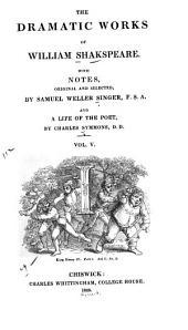 The Dramatic Works of William Shakespeare: Richard II. Henry IV, pt. 1-2. Henry V