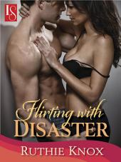 Flirting with Disaster: A Camelot Novel