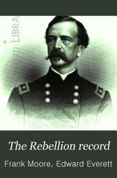 The Rebellion Record: A Diary of American Events, with Documents, Narratives, Illustrative Incidents, Poetry, Etc, Volume 8