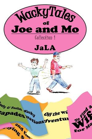 Wackytales of Joe and Mo