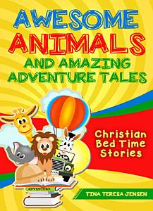 Awesome Animals and Amazing Adventure Tales PDF