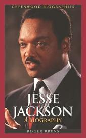 Jesse Jackson: A Biography
