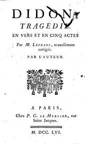Didon, tragédie en vers et en cinq actes par M. Lefranc, nouvellement corrigée par l'auteur