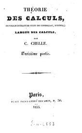 Théorie des calculs: ouvrage extrait de celui de Condillac, intitulé: Langue des calculs par C. Chelle, Volume3