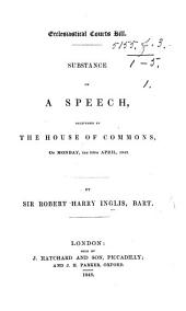 Ecclesiastical Courts Bill. Subject of a speech delivered in the House of Commons ... 10th April 1843
