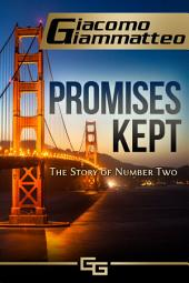 Promises Kept: The Story of Number Two